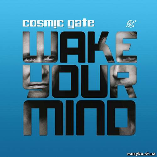 Cosmic Gate - Wake Your Mind (Deluxe Edition) (2013)